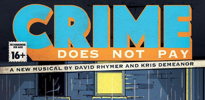 Crime Does Not Pay by Dave Rhymer and Kris Demeanor, debuted March 2-11 at the Engineered Air Theatre